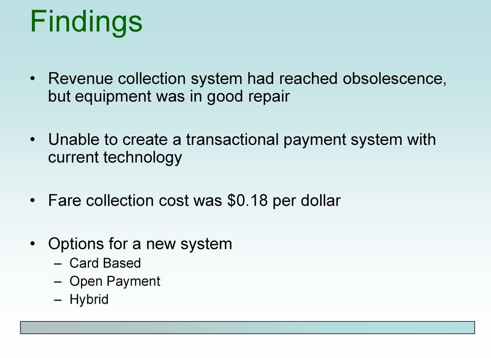 payment system with current technology Fare collection cost was