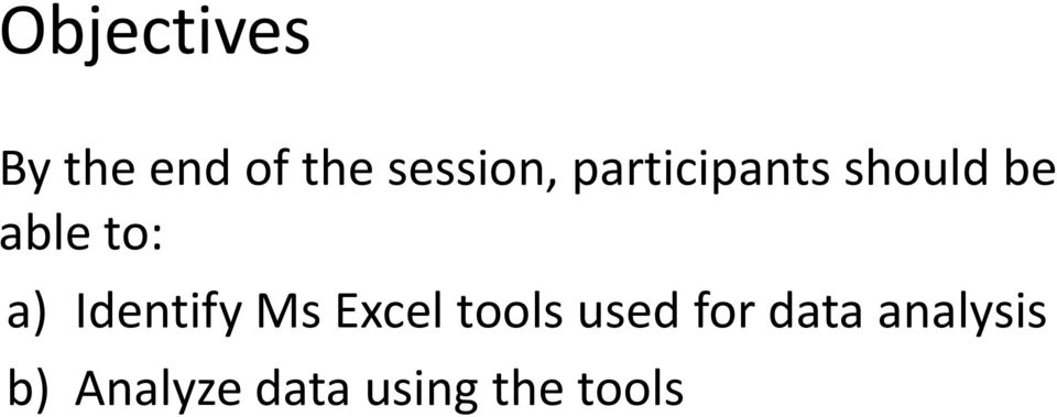 Identify Ms Excel tools used for data