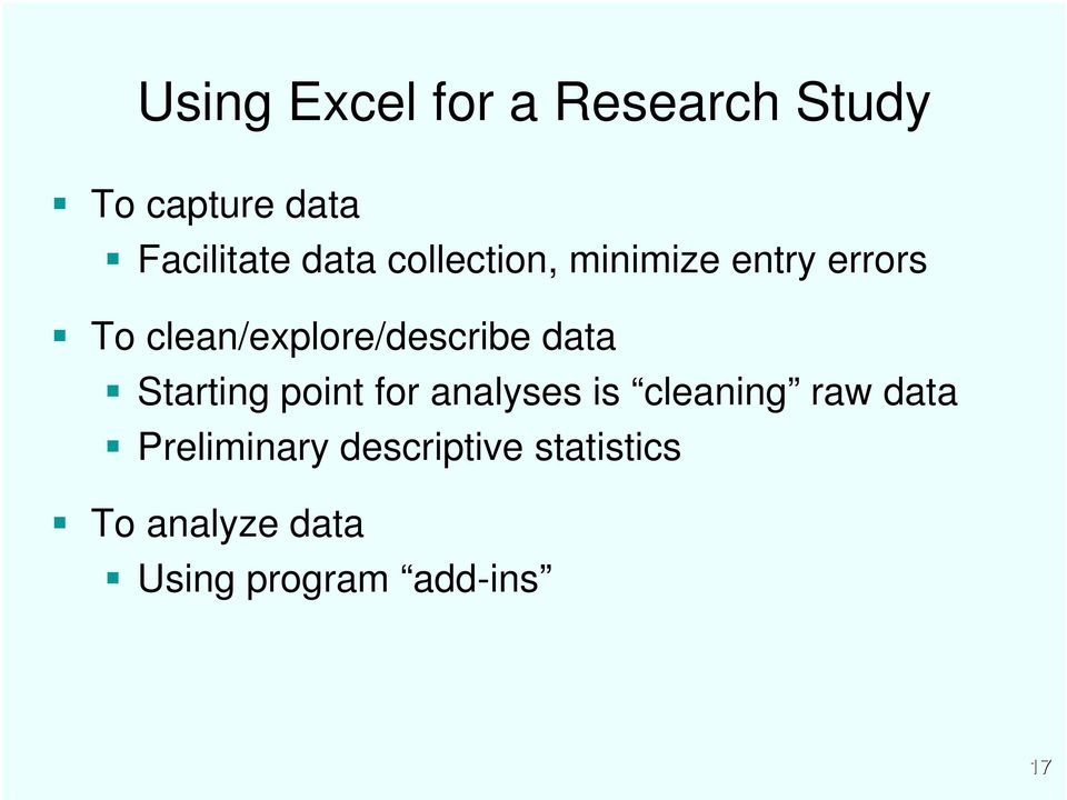 clean/explore/describe data Starting point for analyses is
