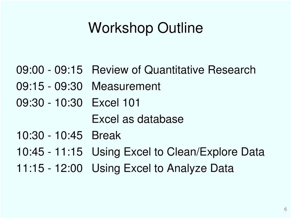 Excel as database 10:30-10:45 Break 10:45-11:15 Using