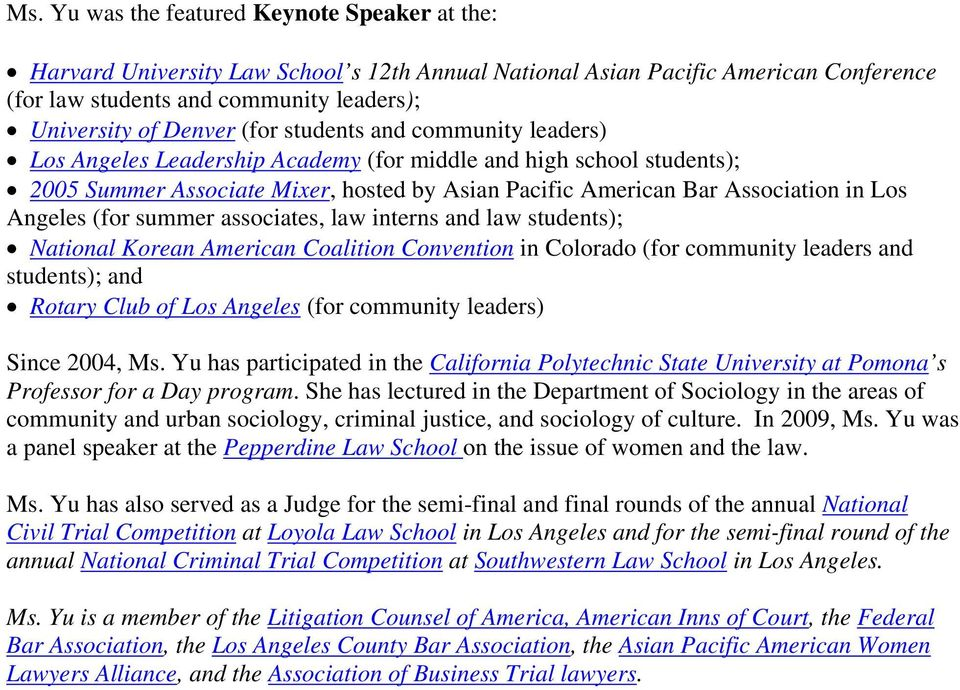 (for summer associates, law interns and law students); National Korean American Coalition Convention in Colorado (for community leaders and students); and Rotary Club of Los Angeles (for community