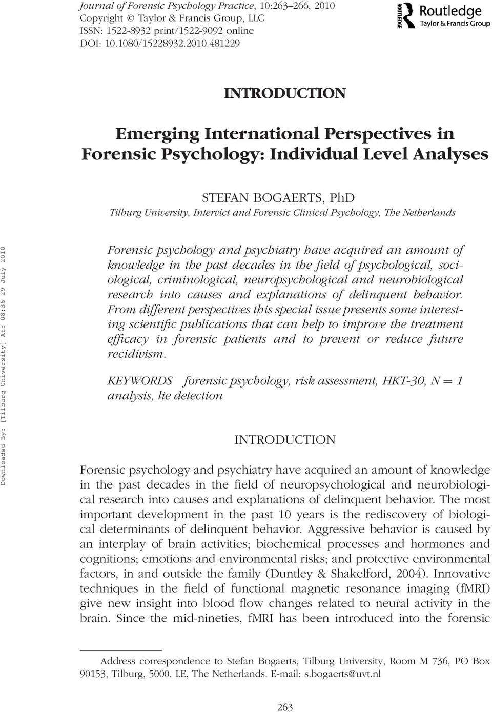 481229 INTRODUCTION Emerging International Perspectives in Forensic Psychology: Individual Level Analyses STEFAN BOGAERTS, PhD Tilburg University, Intervict and Forensic Clinical Psychology, The