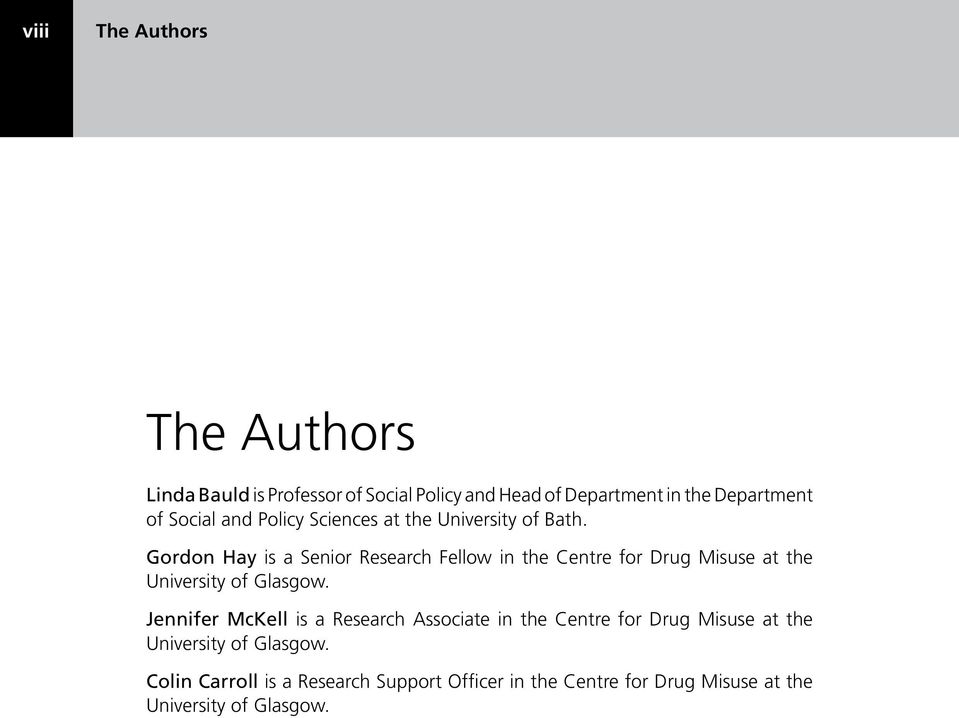 Gordon Hay is a Senior Research Fellow in the Centre for Drug Misuse at the University of Glasgow.