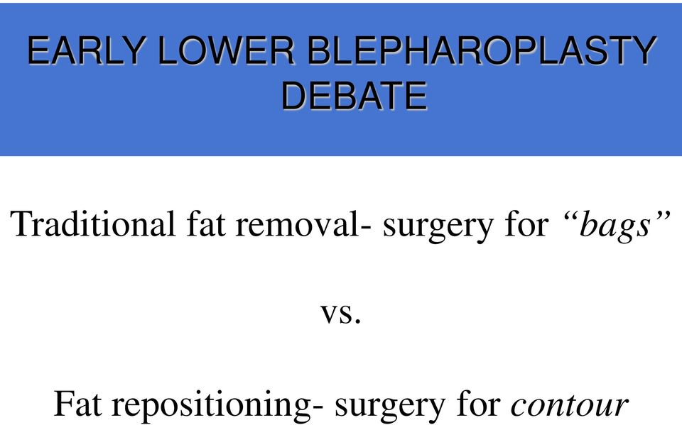 removal- surgery for bags vs.