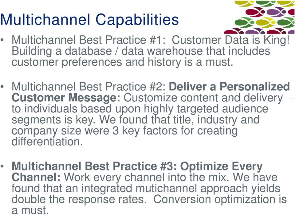 Multichannel Best Practice #2: Deliver a Personalized Customer Message: Customize content and delivery to individuals based upon highly targeted audience segments