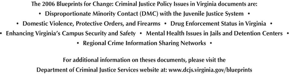 Campus Security and Safety Mental Health Issues in Jails and Detention Centers Regional Crime Information Sharing Networks For