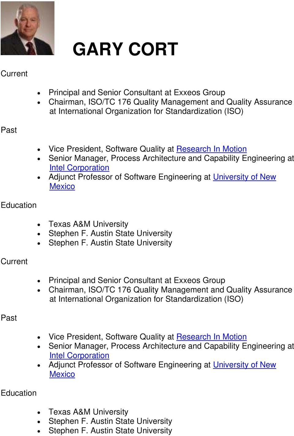 Mexico Education Texas A&M University Current Principal and Senior Consultant at Exxeos Group Chairman, ISO/TC 176 Quality Management and Quality Assurance at International Organization for