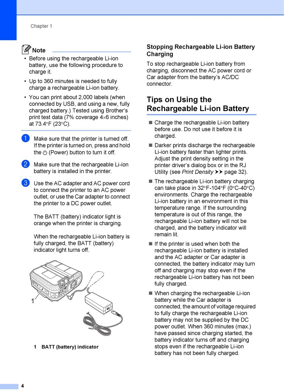 a Make sure that the printer is turned off. If the printer is turned on, press and hold the (Power) button to turn it off. b Make sure that the rechargeable Li-ion battery is installed in the printer.