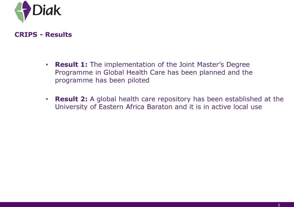 been piloted Result 2: A global health care repository has been