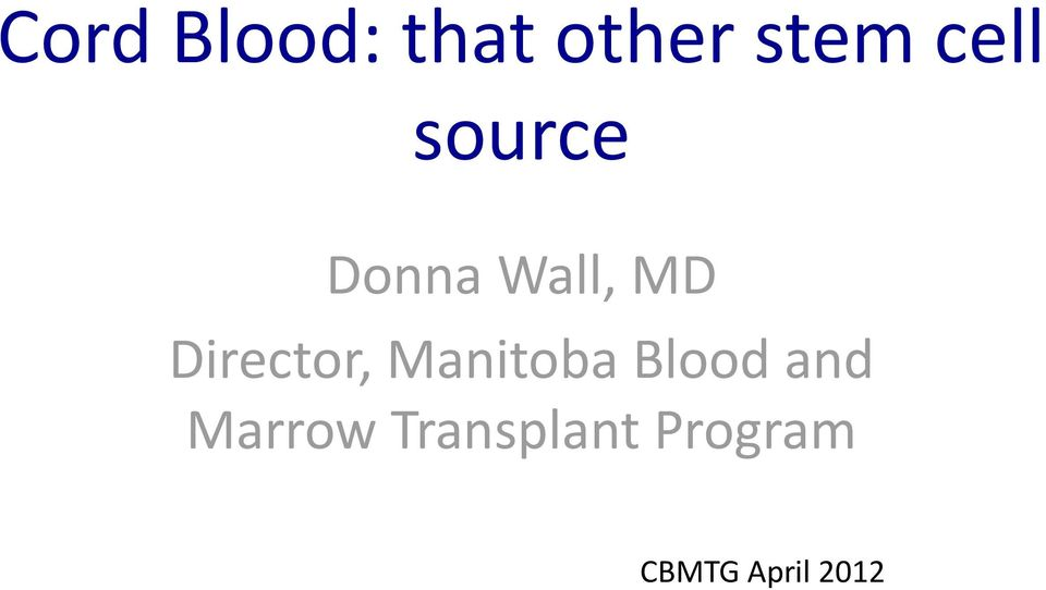 Director, Manitoba Blood and