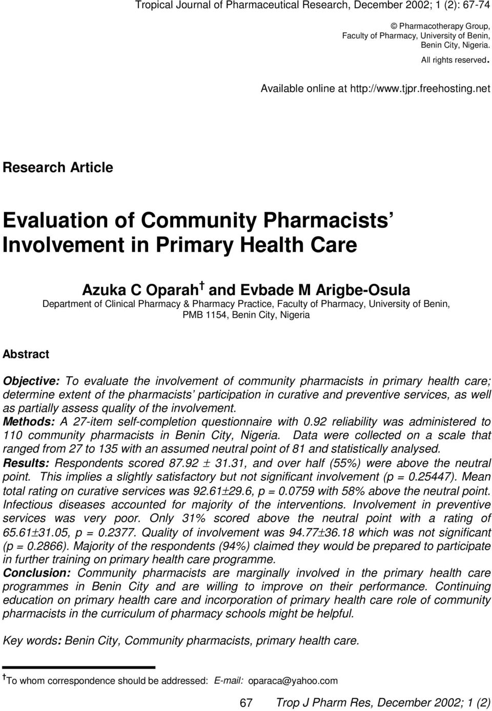 net Research Article Evaluation of Community Pharmacists Involvement in Primary Health Care Azuka C Oparah and Evbade M Arigbe-Osula Department of Clinical Pharmacy & Pharmacy Practice, Faculty of