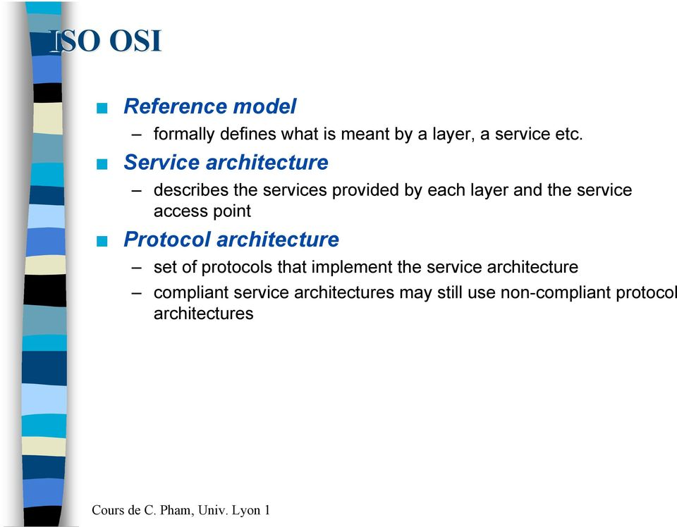 poit Protocol architecture set of protocols that implemet the service architecture