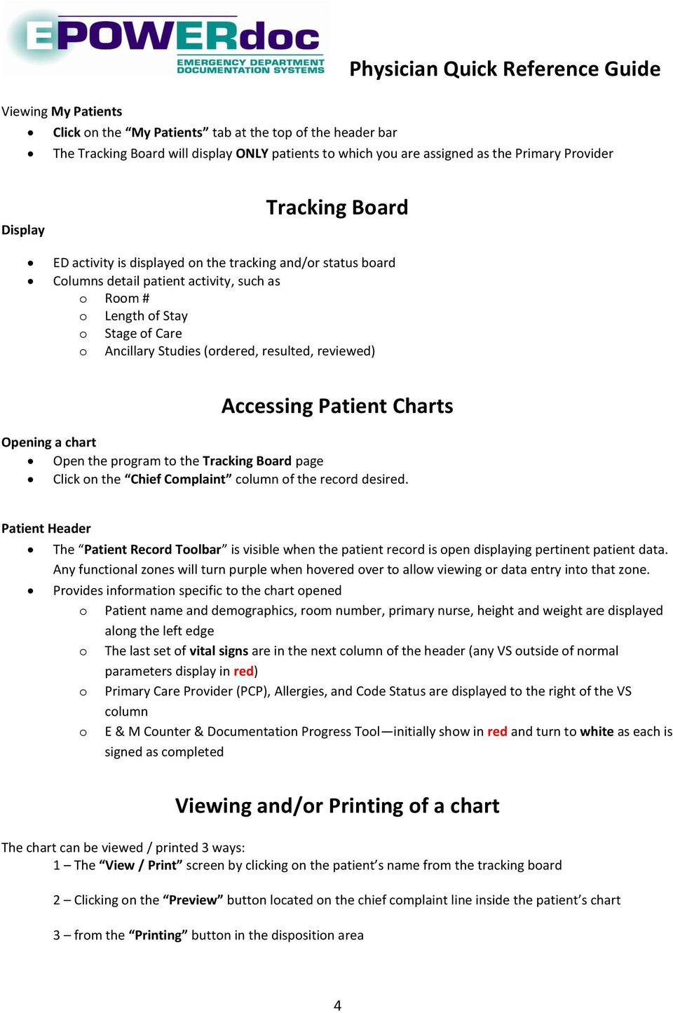 Accessing Patient Charts Opening a chart Open the program to the Tracking Board page Click on the Chief Complaint column of the record desired.