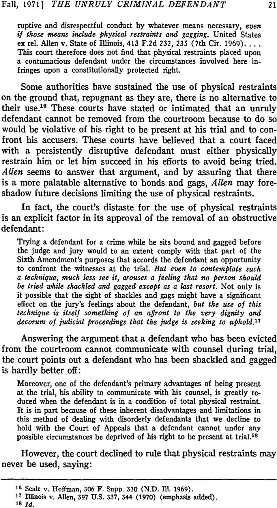 .. This court therefore does not find that physical restraints placed upon a contumacious defendant under the circumstances involved here infringes upon a constitutionally protected right.