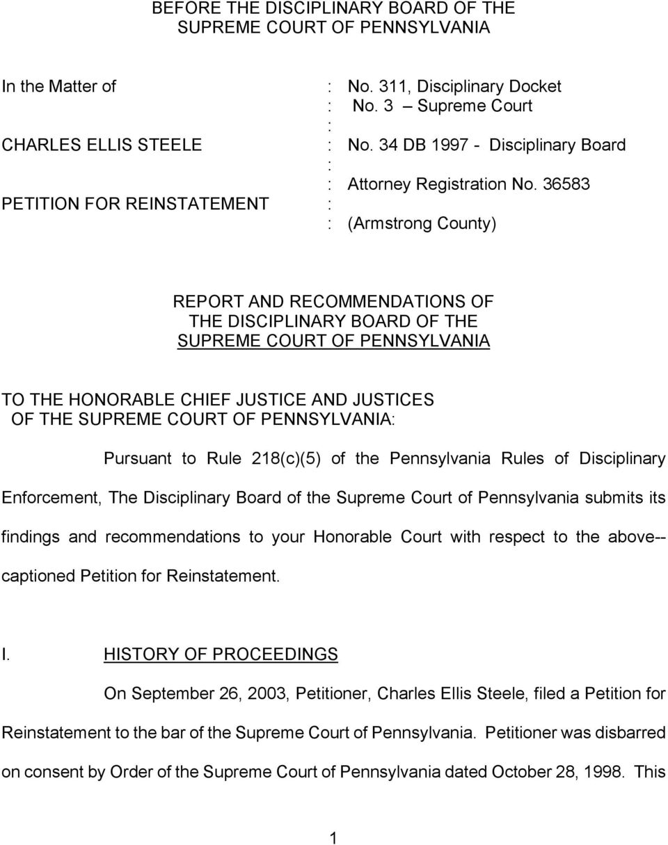 36583 (Armstrong County) REPORT AND RECOMMENDATIONS OF THE DISCIPLINARY BOARD OF THE SUPREME COURT OF PENNSYLVANIA TO THE HONORABLE CHIEF JUSTICE AND JUSTICES OF THE SUPREME COURT OF PENNSYLVANIA