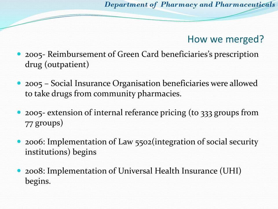 Organisation beneficiaries were allowed to take drugs from community pharmacies.