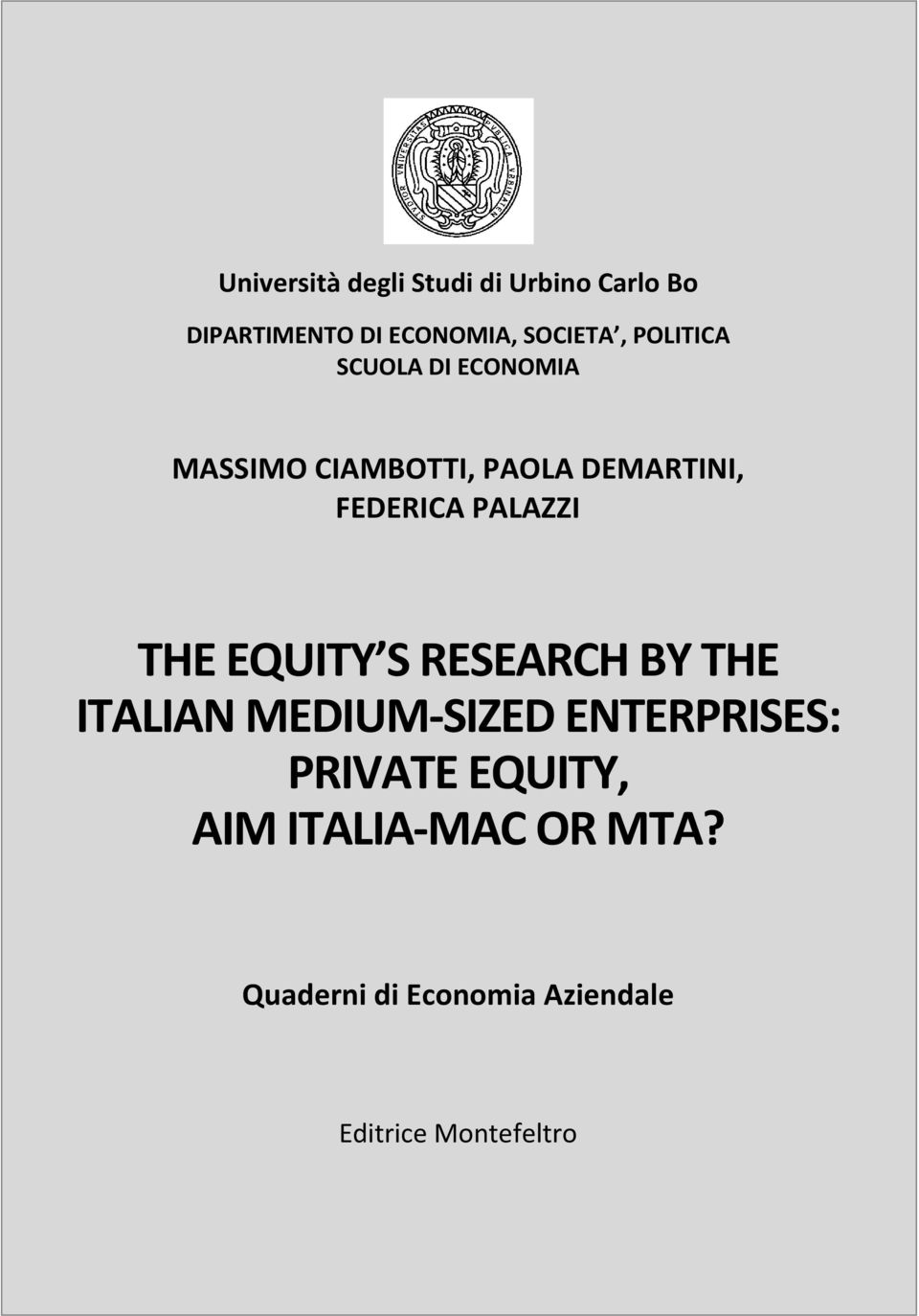 PALAZZI THE EQUITY S RESEARCH BY THE ITALIAN MEDIUM SIZED ENTERPRISES: PRIVATE
