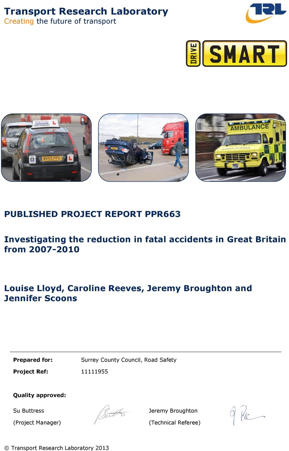 Reeves, Jeremy Broughton and Jennifer Scoons Prepared for: Surrey County Council, Road Safety Project Ref: