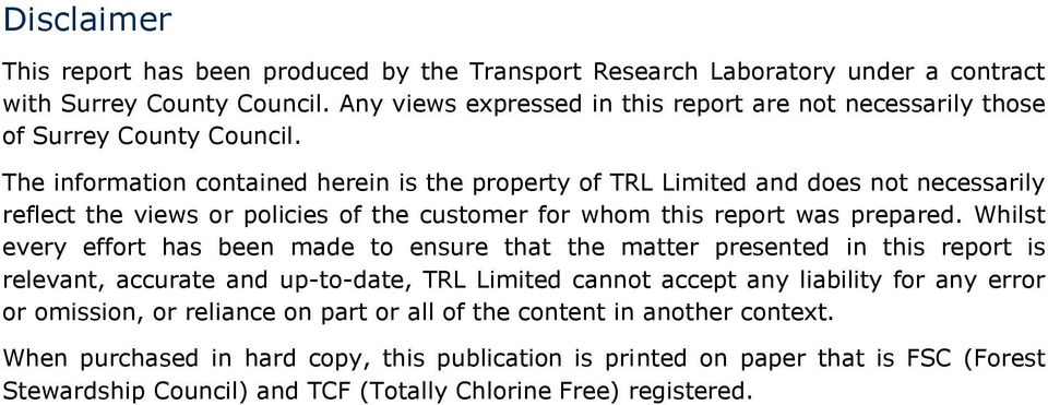 The information contained herein is the property of TRL Limited and does not necessarily reflect the views or policies of the customer for whom this report was prepared.