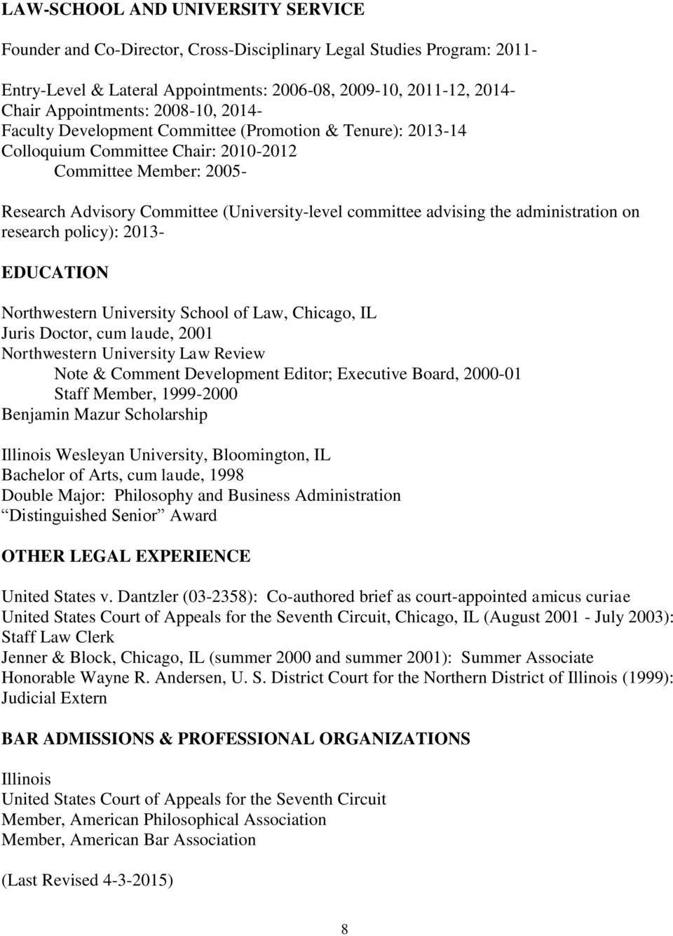 advising the administration on research policy): 2013- EDUCATION Northwestern University School of Law, Chicago, IL Juris Doctor, cum laude, 2001 Northwestern University Law Review Note & Comment