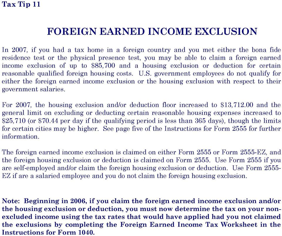 government employees do not qualify for either the foreign earned income exclusion or the housing exclusion with respect to their government salaries.