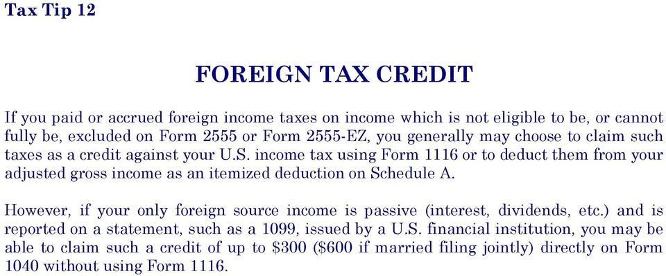 income tax using Form 1116 or to deduct them from your adjusted gross income as an itemized deduction on Schedule A.