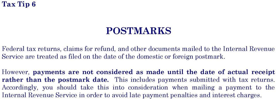 However, payments are not considered as made until the date of actual receipt rather than the postmark date.