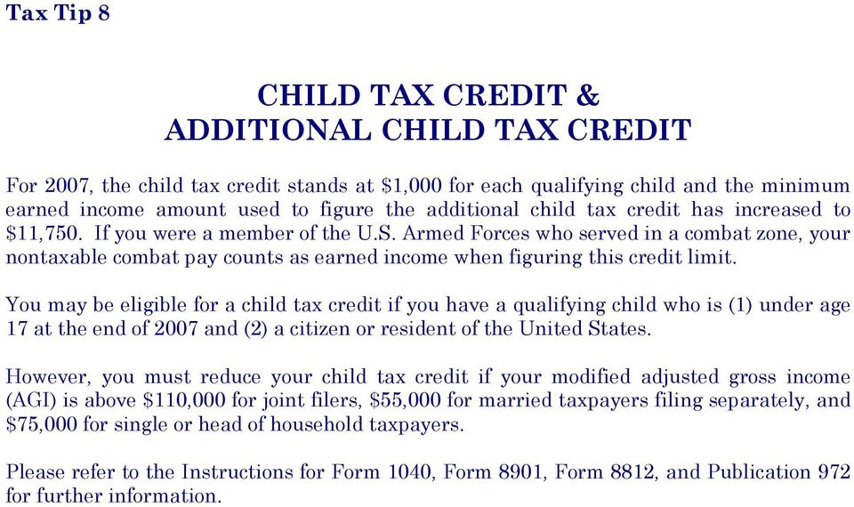 Armed Forces who served in a combat zone, your nontaxable combat pay counts as earned income when figuring this credit limit.