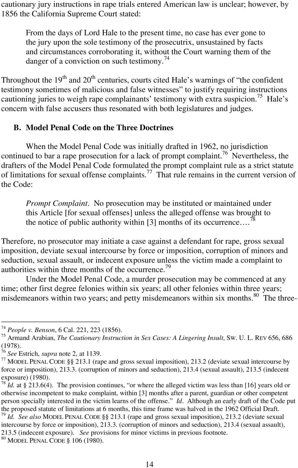 74 Throughout the 19 th and 20 th centuries, courts cited Hale s warnings of the confident testimony sometimes of malicious and false witnesses to justify requiring instructions cautioning juries to