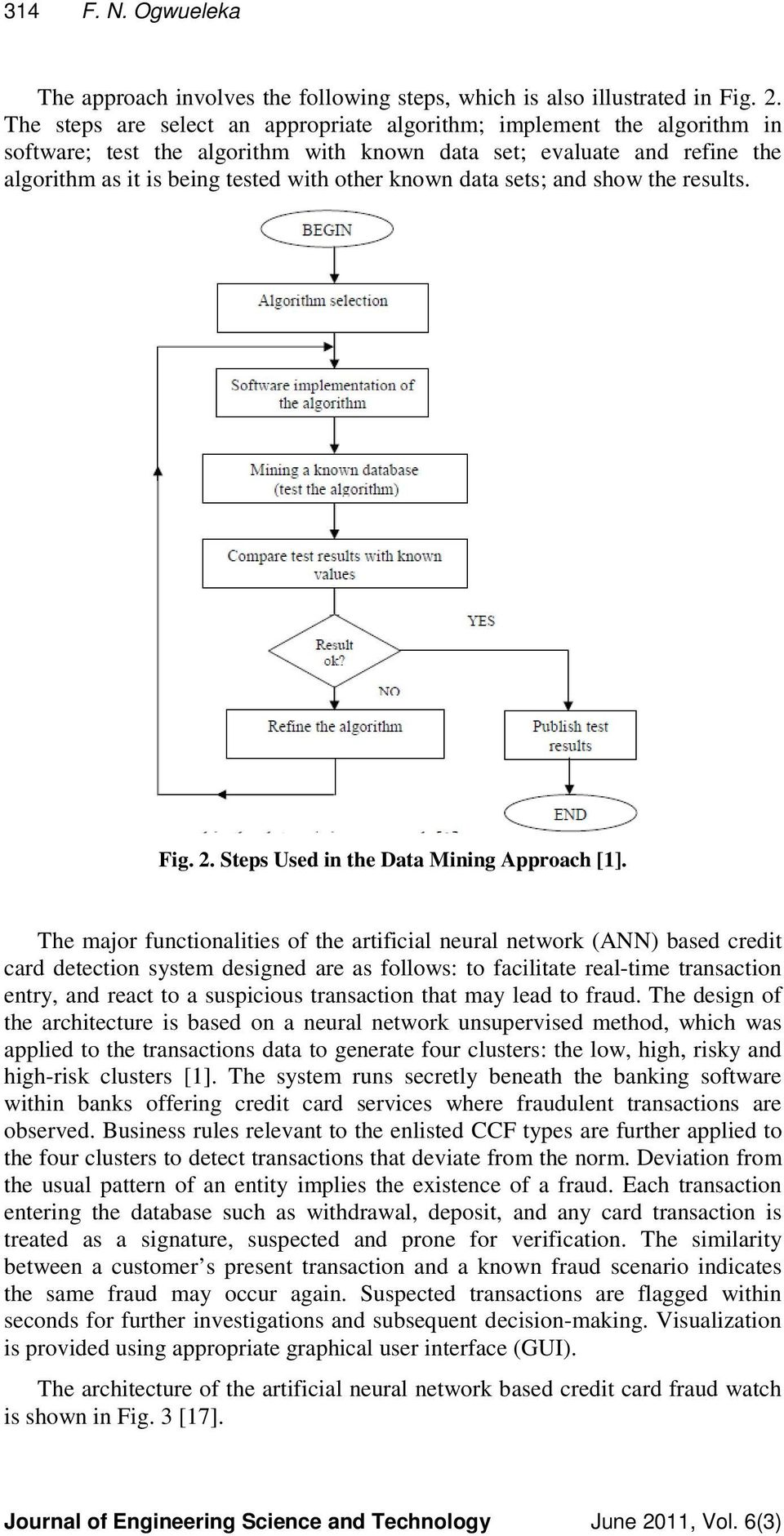 data sets; and show the results. Fig. 2. Steps Used in the Data Mining Approach [1].