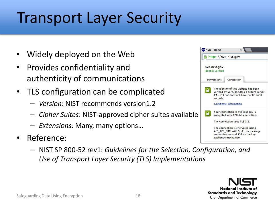 2 Cipher Suites: NIST-approved cipher suites available Extensions: Many, many options Reference: NIST SP