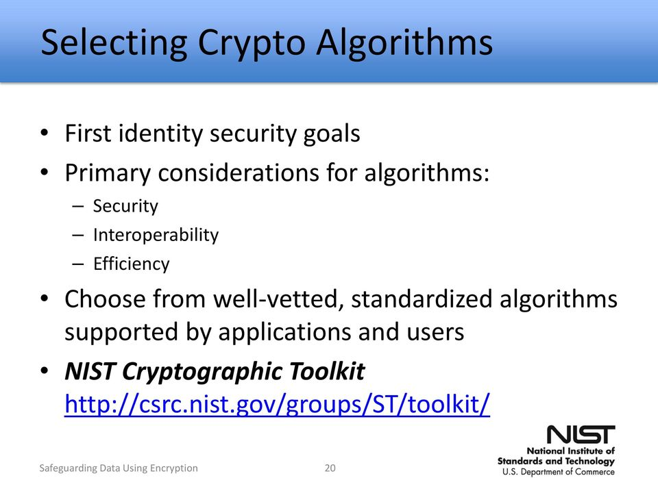 standardized algorithms supported by applications and users NIST Cryptographic