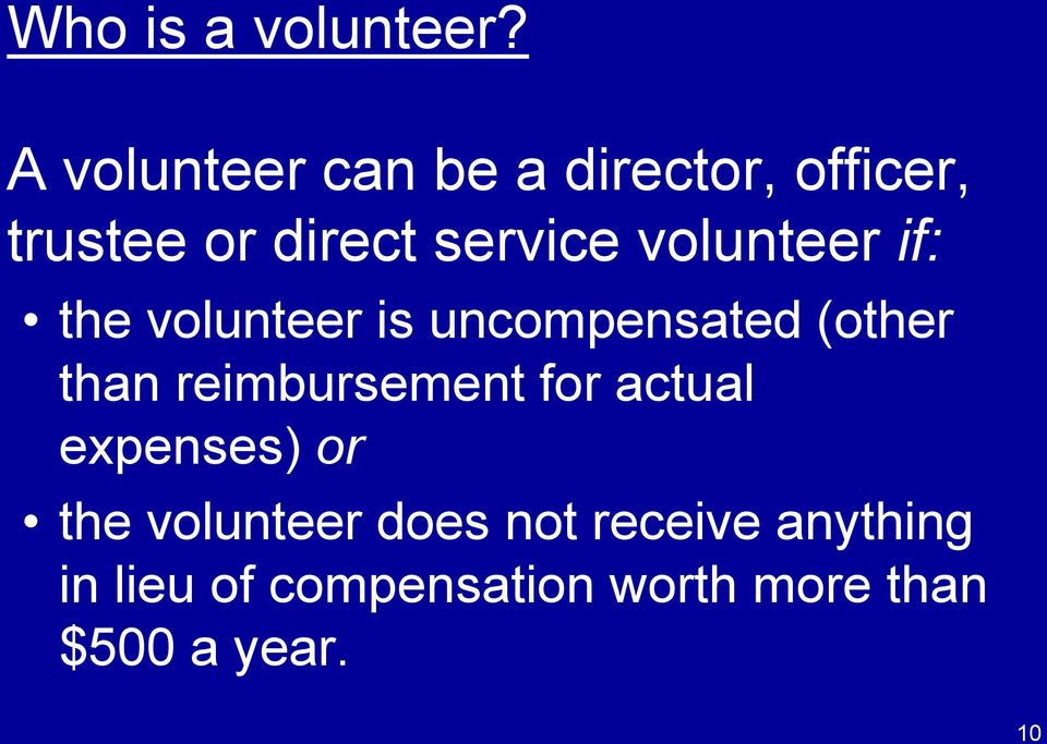 volunteer if: the volunteer is uncompensated (other than