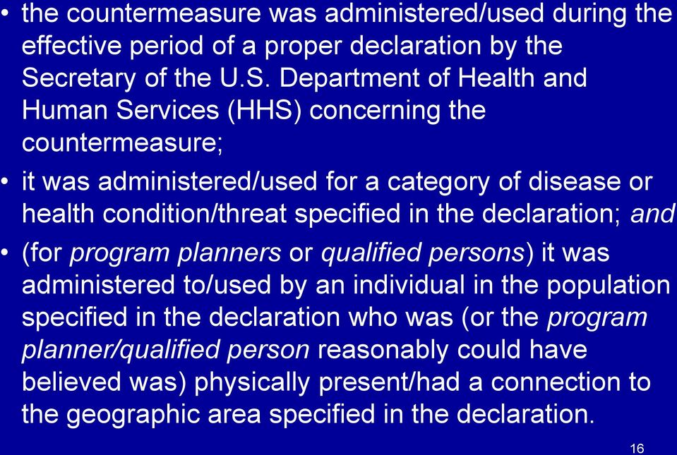 Department of Health and Human Services (HHS) concerning the countermeasure; it was administered/used for a category of disease or health condition/threat