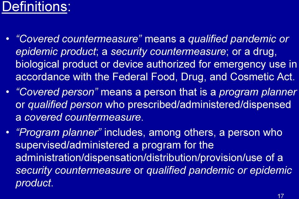 Covered person means a person that is a program planner or qualified person who prescribed/administered/dispensed a covered countermeasure.