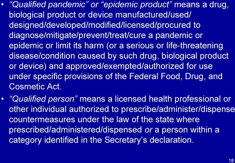 device) and approved/exempted/authorized for use under specific provisions of the Federal Food, Drug, and Cosmetic Act.