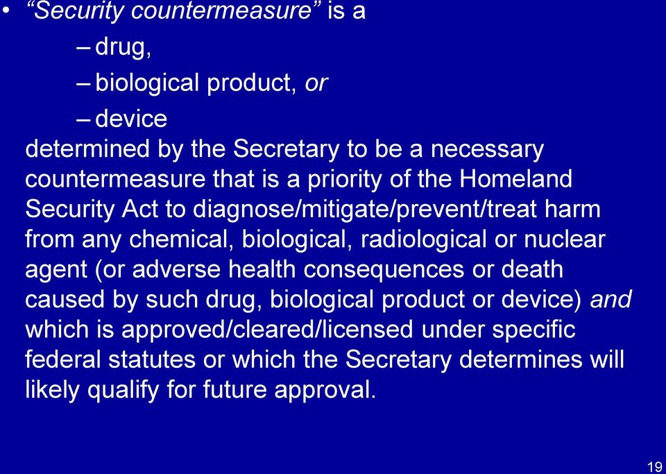 radiological or nuclear agent (or adverse health consequences or death caused by such drug, biological product or device) and