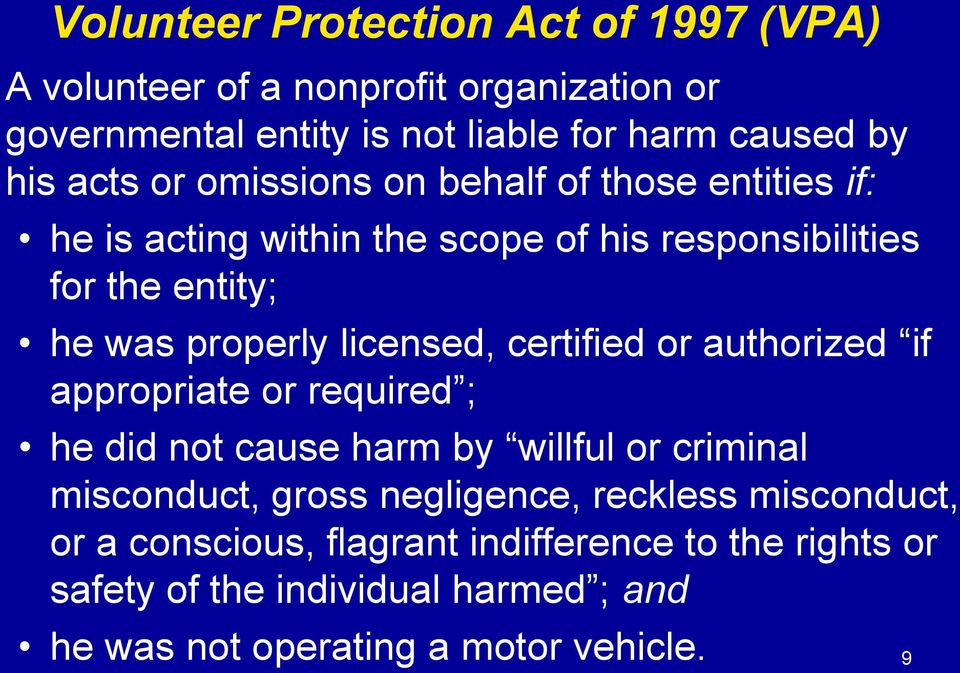 licensed, certified or authorized if appropriate or required ; he did not cause harm by willful or criminal misconduct, gross negligence,
