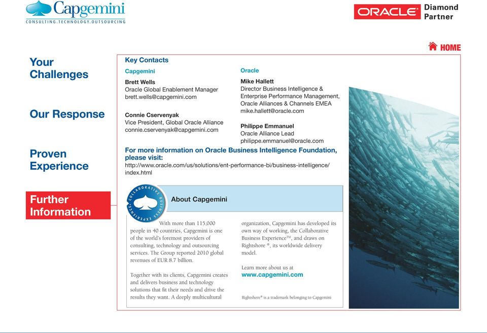 emmanuel@oracle.com For more information on Oracle Business Intelligence Foundation, please visit: http://www.oracle.com/us/solutions/ent-performance-bi/business-intelligence/ index.