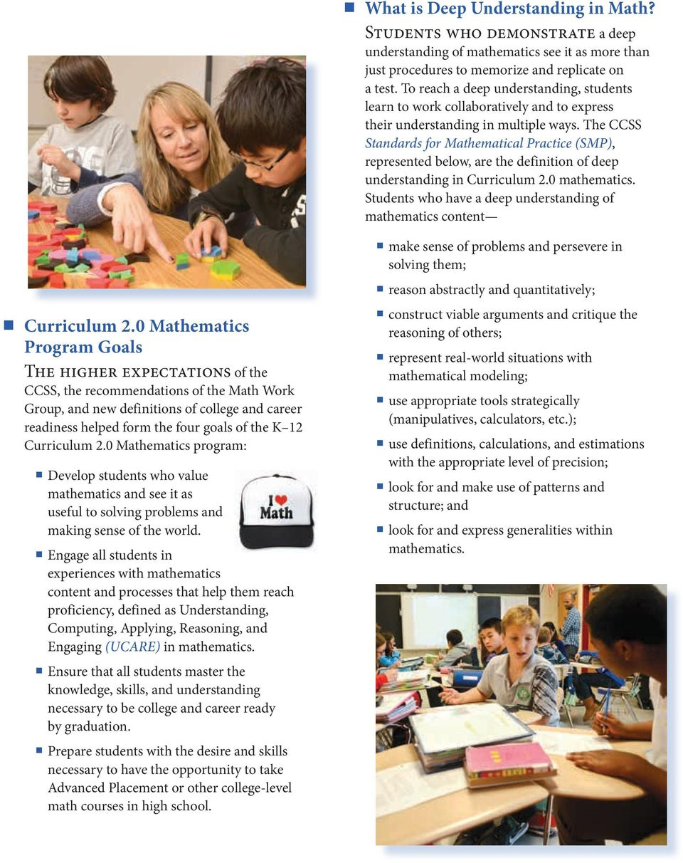 The CCSS Standards for Mathematical Practice (SMP), represented below, are the definition of deep understanding in Curriculum 2.0 mathematics.