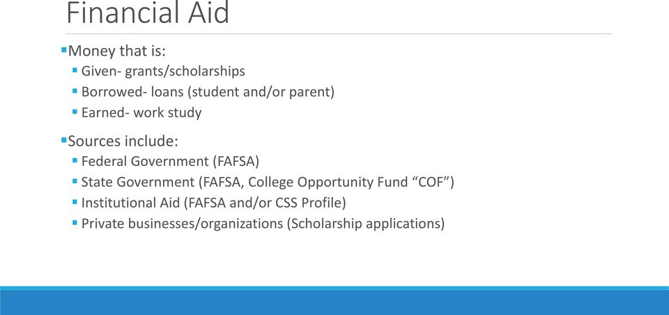 (FAFSA) State Government (FAFSA, College Opportunity Fund COF ) Institutional