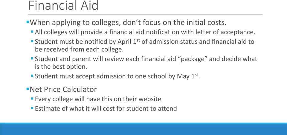 Student must be notified by April 1 st of admission status and financial aid to be received from each college.