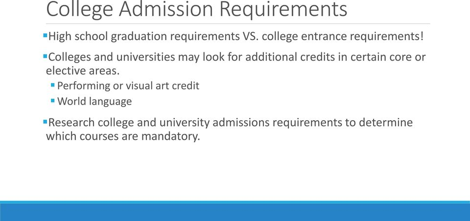 Colleges and universities may look for additional credits in certain core or