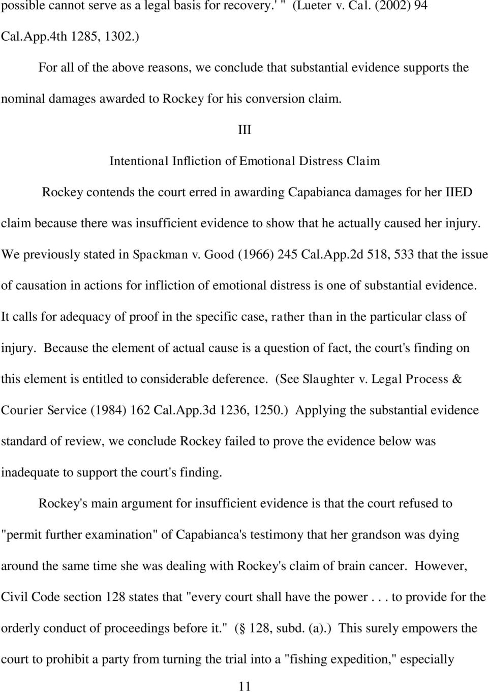 III Intentional Infliction of Emotional Distress Claim Rockey contends the court erred in awarding Capabianca damages for her IIED claim because there was insufficient evidence to show that he