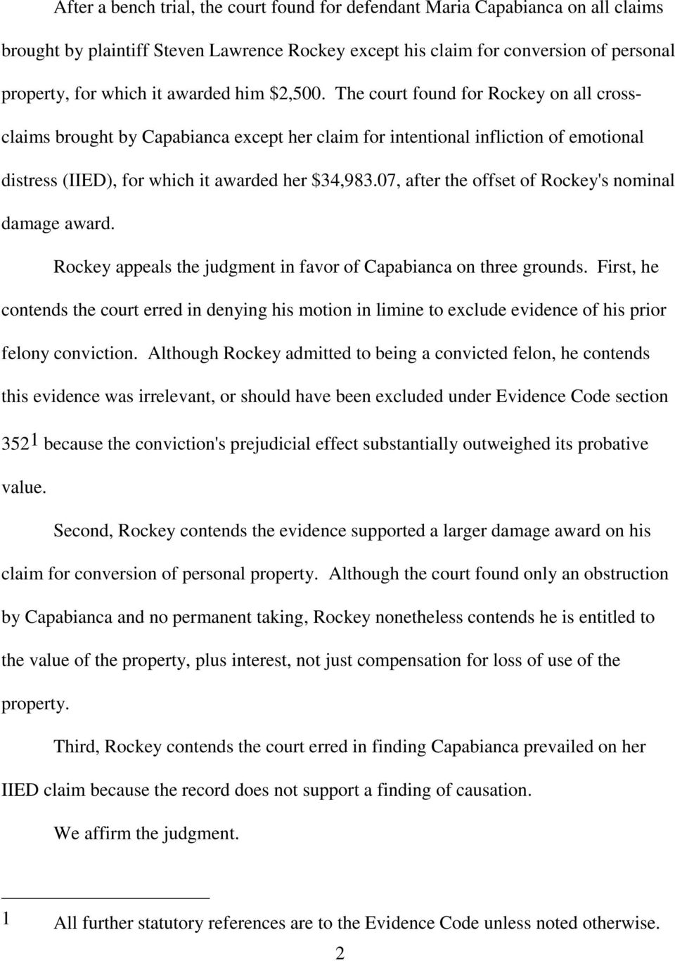 07, after the offset of Rockey's nominal damage award. Rockey appeals the judgment in favor of Capabianca on three grounds.