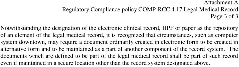medical record, it is recognized that circumstances, such as computer system downtown, may require a document ordinarily created in electronic form to be created