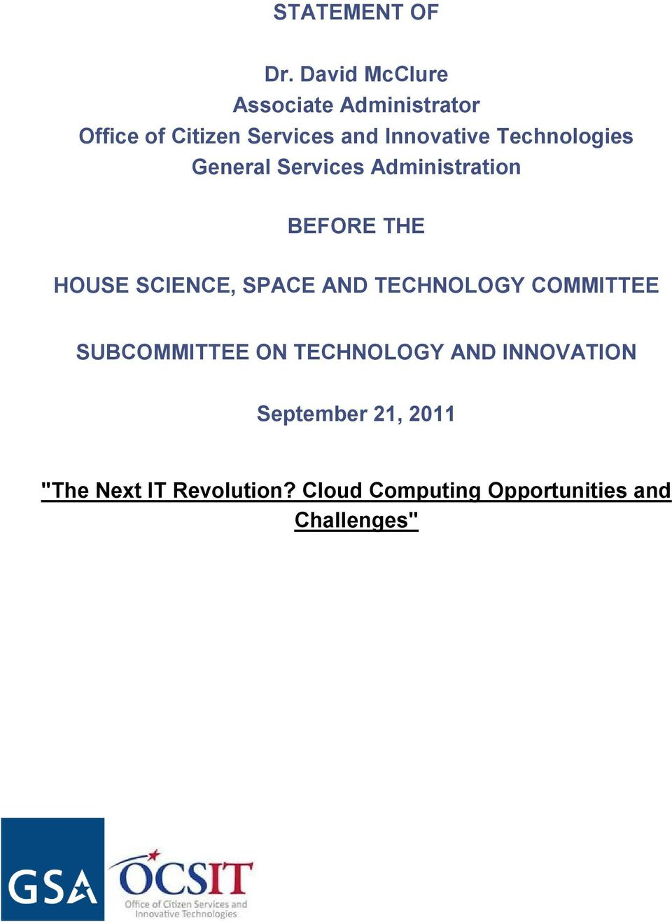 Technologies General Services Administration BEFORE THE HOUSE SCIENCE, SPACE AND
