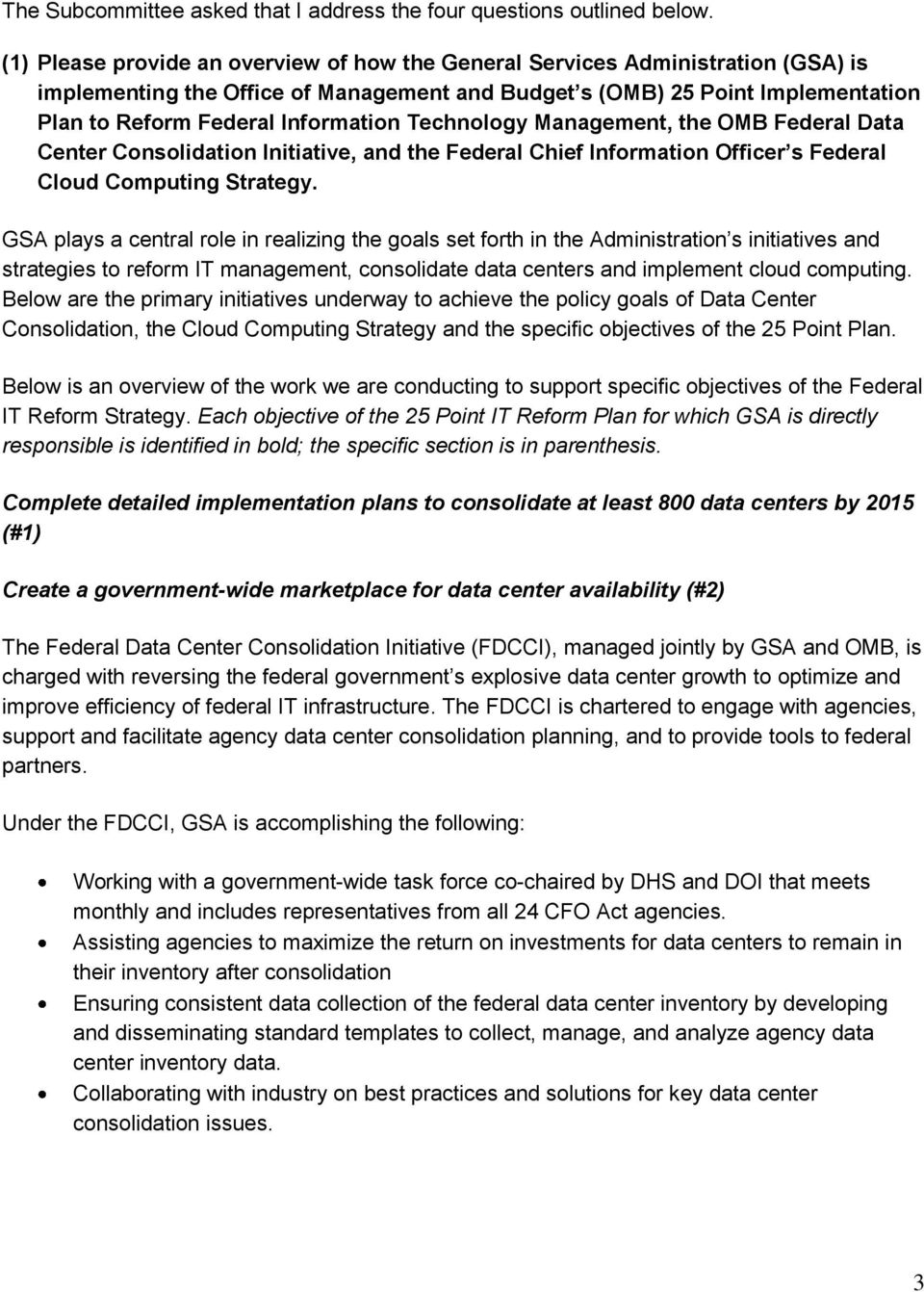Technology Management, the OMB Federal Data Center Consolidation Initiative, and the Federal Chief Information Officer s Federal Cloud Computing Strategy.