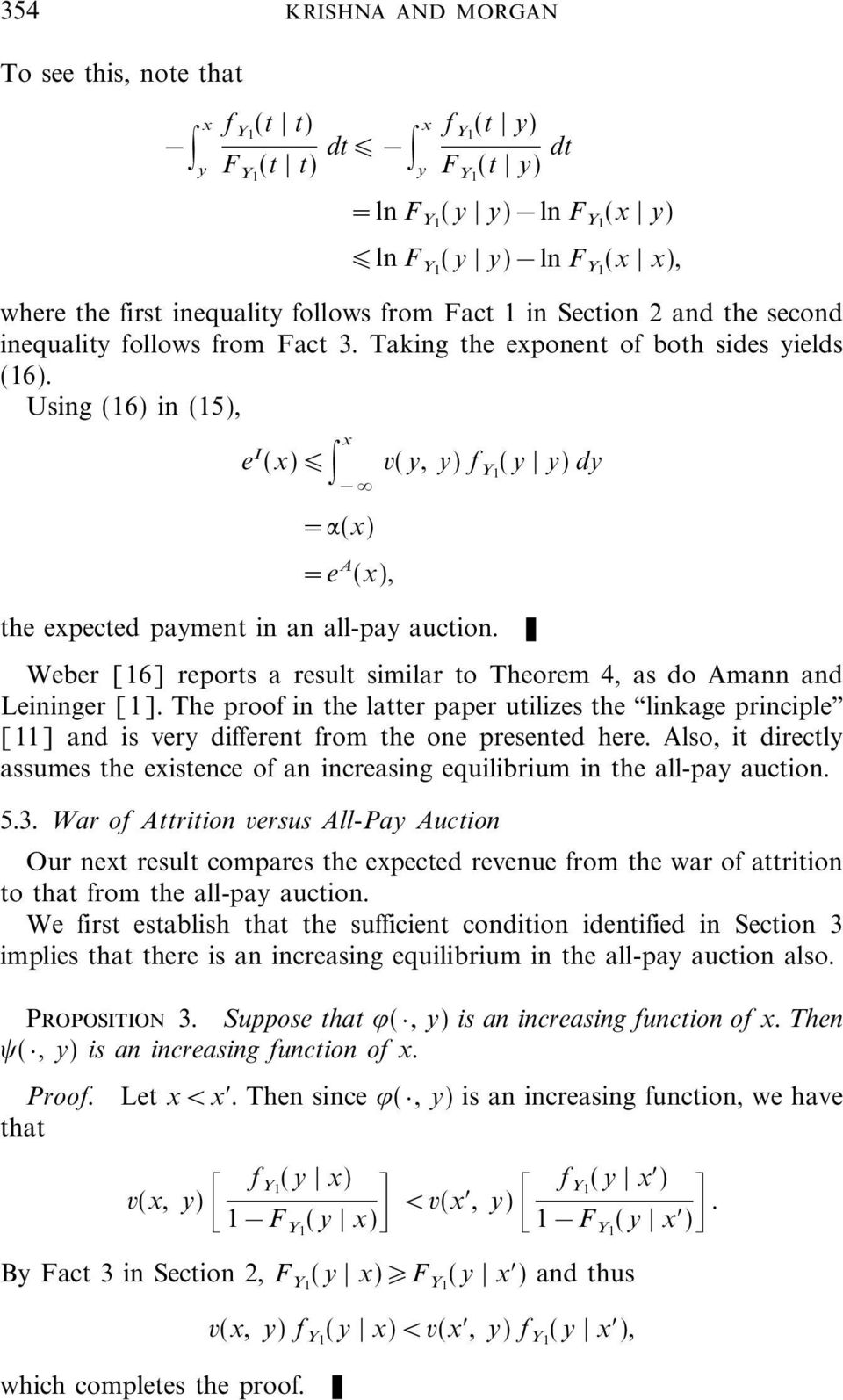 Using (16) in (15), e (x) I x v(y, y) f Y1 (y y) dy =:(x) =e A (x), the expected payment in an all-pay auction. K Weber [16] reports a result similar to Theorem 4, as do Amann and Leininger [1].