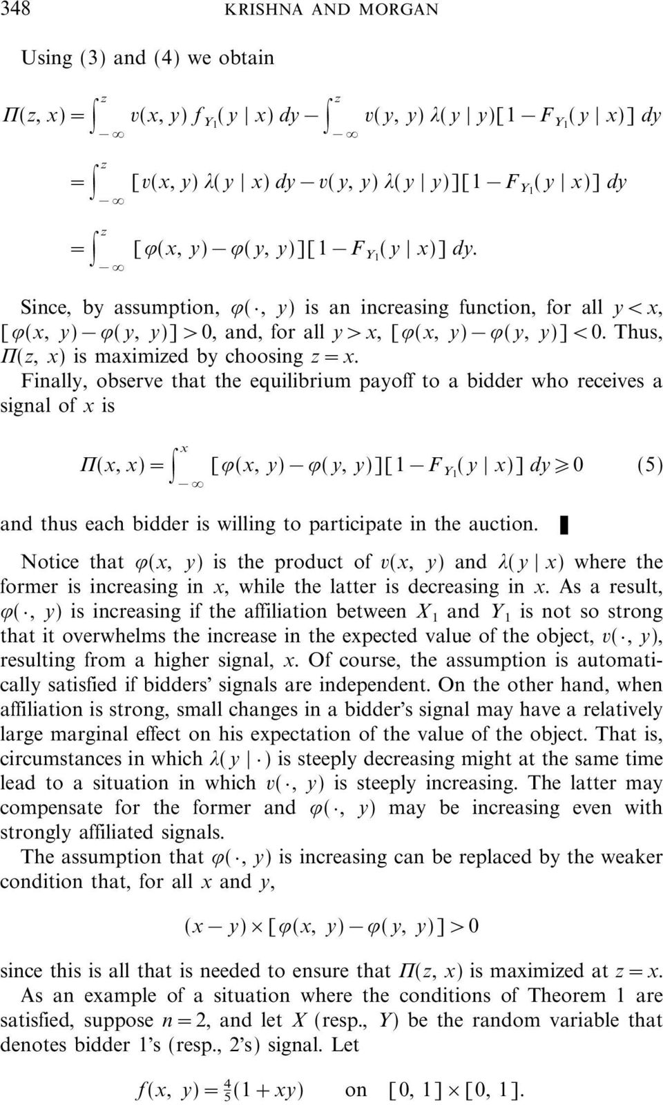 Finally, observe that the equilibrium payoff to a bidder who receives a signal of x is 6(x, x)= x [.(x, y).(y, y)][1f Y1 (y x)] dy0 (5) and thus each bidder is willing to participate in the auction.